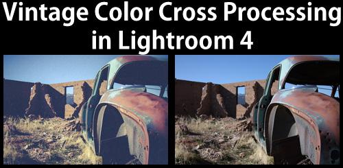 Vintage Color Cross Processing in Lightroom 4