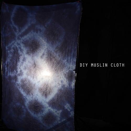 Day 275 | DIY Muslin Cloth