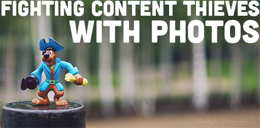 Fighting Content Thieves With Photos