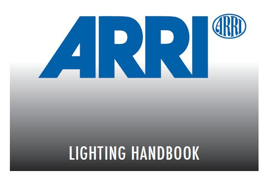 The ARRI Lighting Handbook Is A Great Resource For Video And Still Shooters