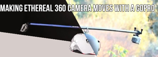 How To Shoot Ethereal 360 Camera Moves With a GoPro (DIY / Commercial)