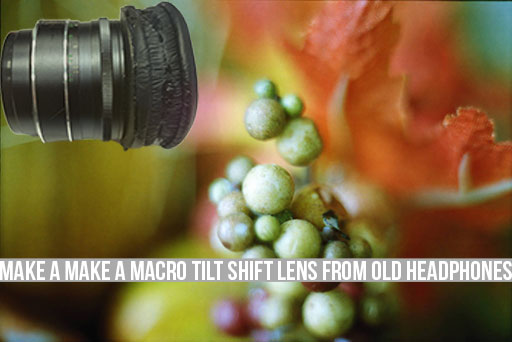 Make A Make A Tilt Shift Lens From Old Headphones