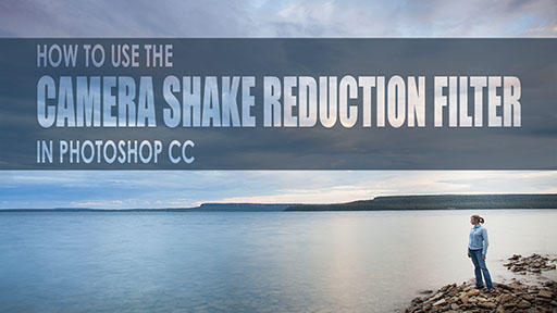 how to use the camera shake reduction filter in photoshop cc jp danko toronto commercial photographer