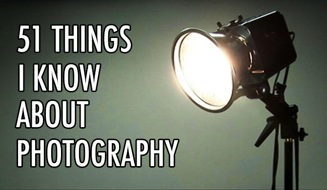 51-THINGS-I-KNOW-ABOUT-PHOTOGRAPHY-DIYPhotography