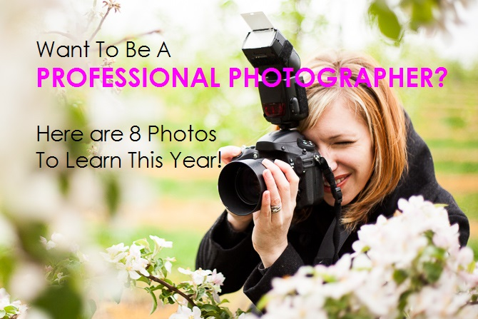 8 photos to learn how to be a professional photographer