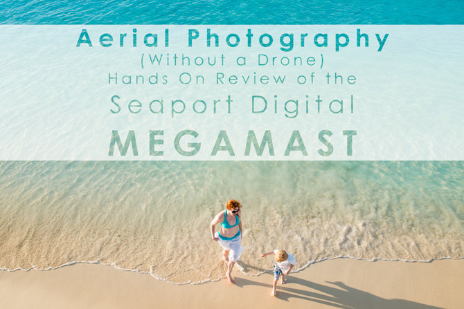 aerial photography without a drone hands on review of the seaport digital megamast