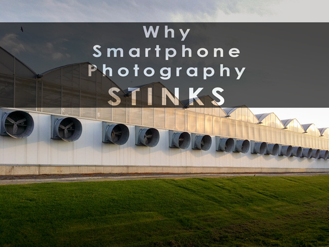 why smartphone photography stinks