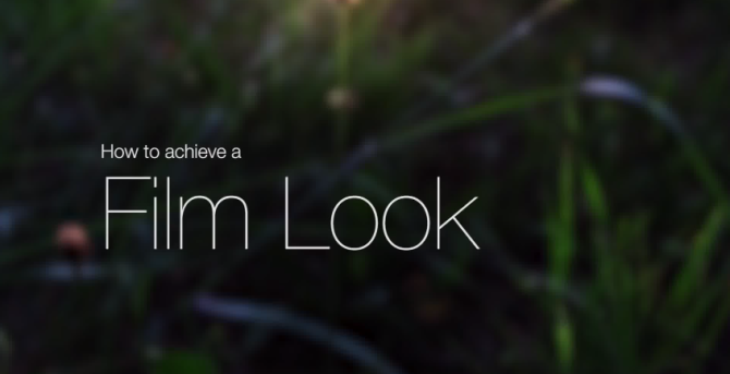 How To Easily Get a Cinematic Look From Your dSLR Video