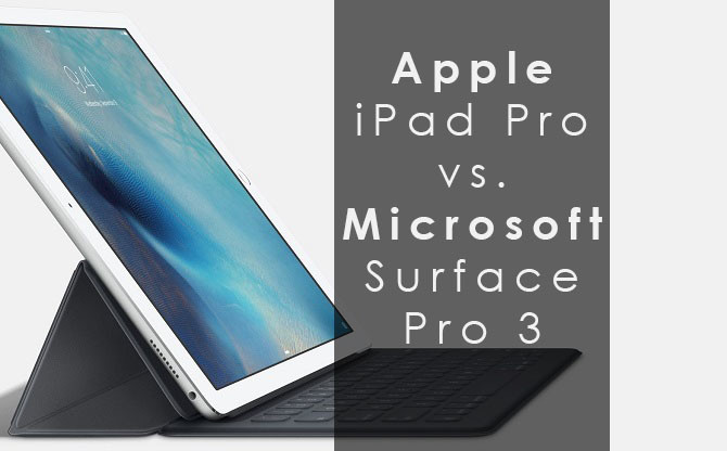 Apple iPad Pro versus Microsoft Surface Pro 3 tablet review