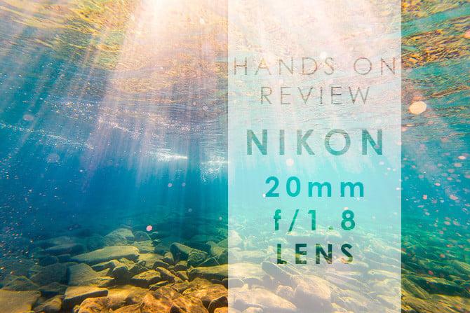 Review Nikon 20mm f/1.8 Nikkor Lens