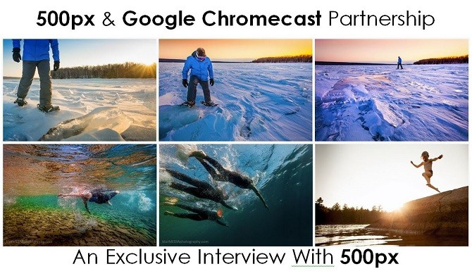 500px and Google Chromecast exclusive interview with 500px