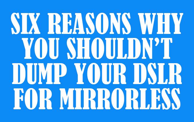 DSLR-vs-Mirrorless
