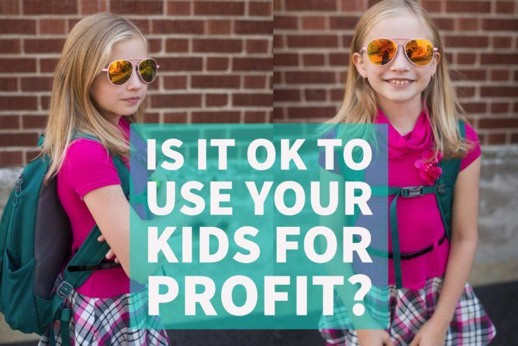 Is It OK To Use Your Kids For Profit?