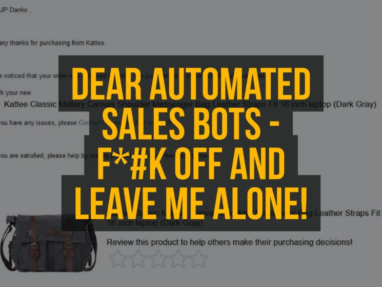Dear Automated Sales Bots