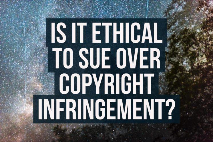 Is It Ethical to Sue Over Copyright Infringement