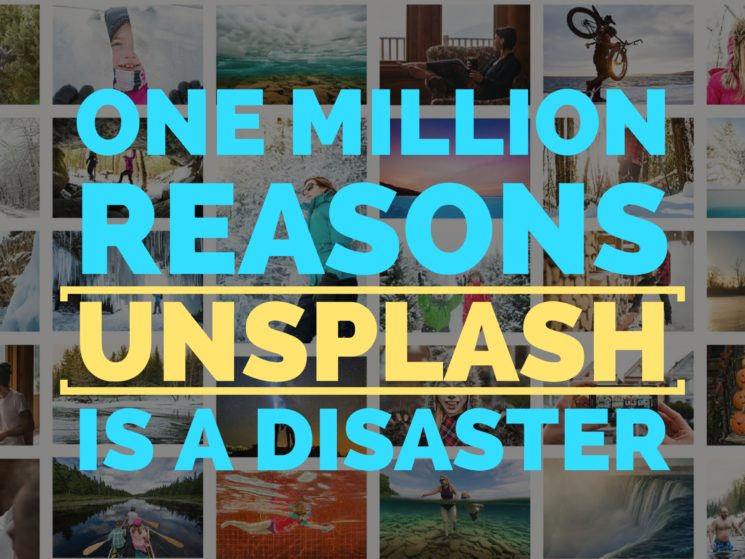 One Million Reasons Unsplash Is A Disaster